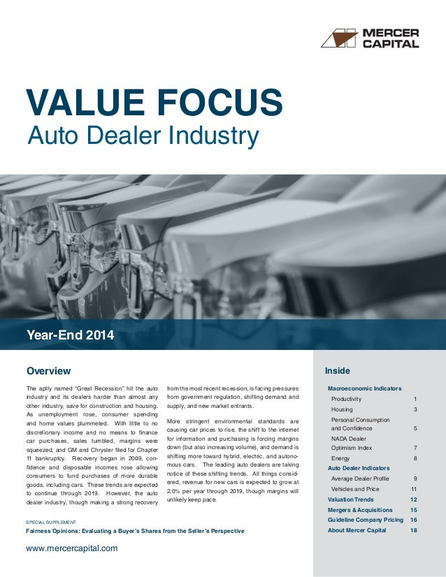 """VALUE FOCUS Auto Dealer Industry www.mercercapital.com Overview Inside The aptly named """"Great Recession"""" hit the auto indu..."""