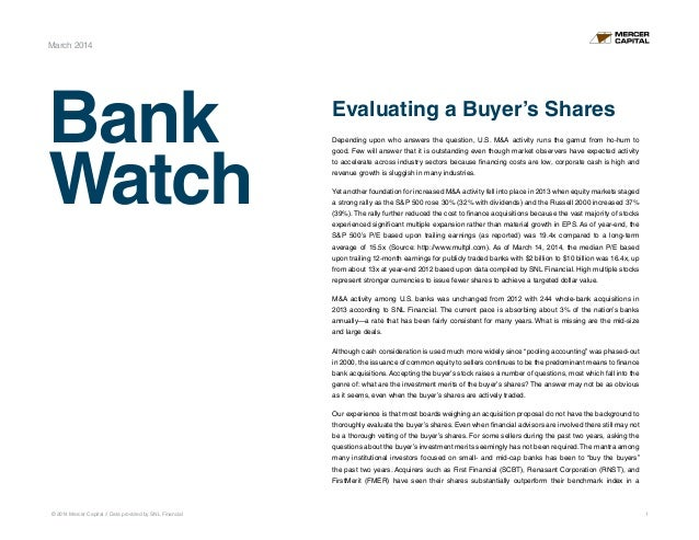 © 2014 Mercer Capital // Data provided by SNL Financial 1 Bank Watch March 2014 Evaluating a Buyer's Shares Depending upon...
