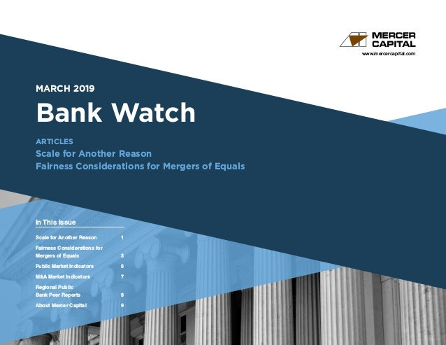 www.mercercapital.com Second Quarter 2018 MARCH 2019 Bank Watch ARTICLES Scale for Another Reason Fairness Considerations ...