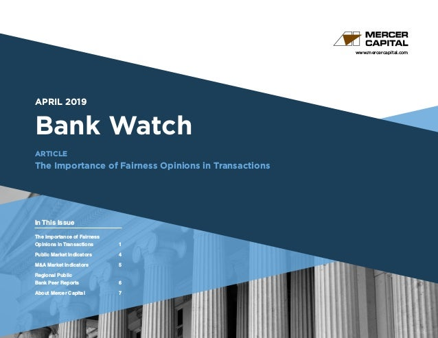 www.mercercapital.com Second Quarter 2018 APRIL 2019 Bank Watch ARTICLE The Importance of Fairness Opinions in Transaction...