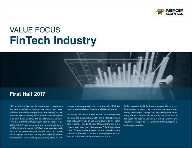 www.mercercapital.com VALUE FOCUS FinTech Industry First Half 2017 2017 got off to a fast start for broader equity markets...