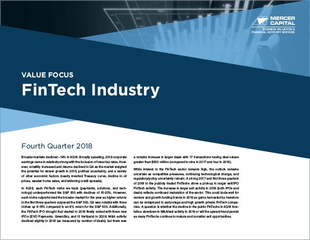 VALUE FOCUS FinTech Industry Fourth Quarter 2018 Broader markets declined ~14% in 4Q18. Broadly speaking, 2018 corporate e...