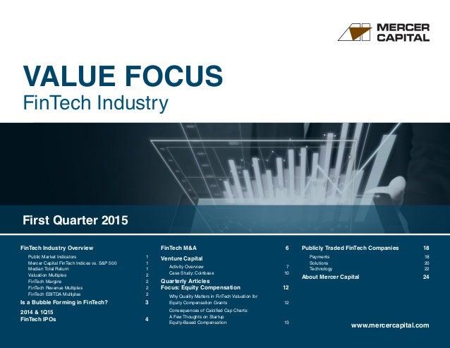 VALUE FOCUS FinTech Industry www.mercercapital.com FinTech Industry Overview  Public Market Indicators 1 Mercer Capital ...