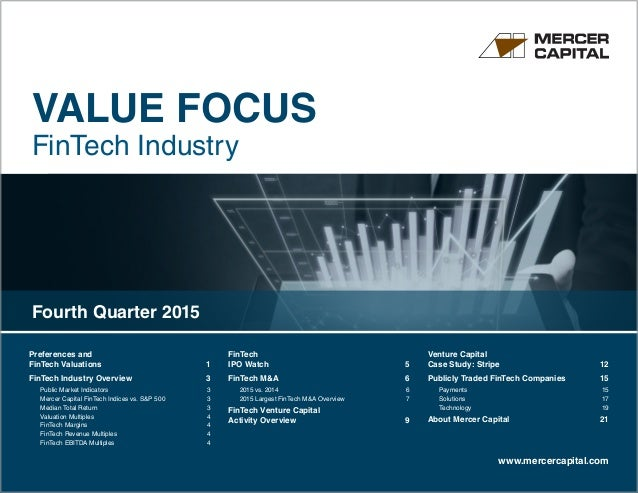 VALUE FOCUS FinTech Industry www.mercercapital.com Preferences and FinTech Valuations 1 FinTech Industry Overview  3 Pub...