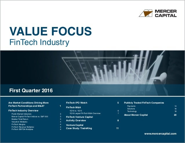 VALUE FOCUS FinTech Industry www.mercercapital.com Are Market Conditions Driving More FinTech Partnerships and M&A? 1 Fin...