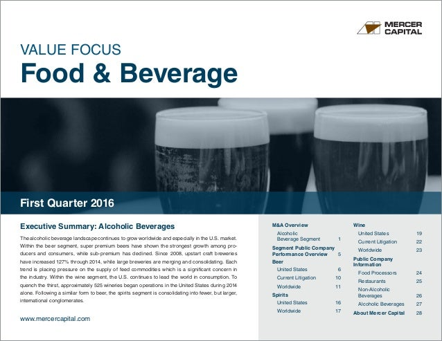 VALUE FOCUS Food & Beverage www.mercercapital.com Executive Summary: Alcoholic Beverages The alcoholic beverage landscape ...