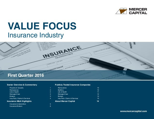 VALUE FOCUS Insurance Industry www.mercercapital.com Sector Overview & Commentary	 Property  Casualty	 1 Reinsurance	2 Lif...