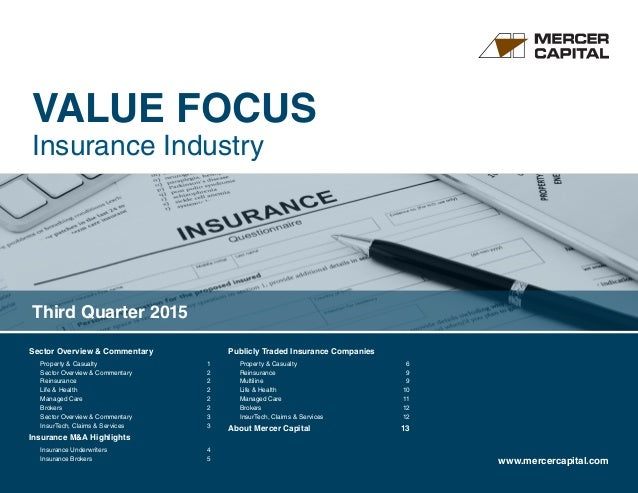 VALUE FOCUS Insurance Industry www.mercercapital.com Sector Overview & Commentary Property  Casualty 1 Sector Overview  ...