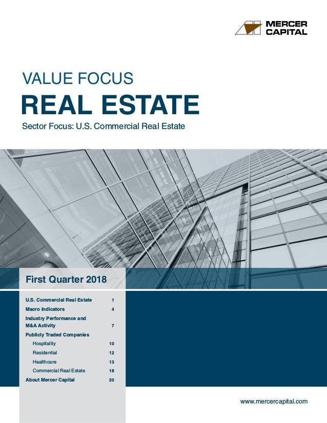 www.mercercapital.com First Quarter 2018 U.S. Commercial Real Estate 1 Macro Indicators 4 Industry Performance and MA Ac...