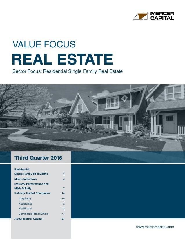 www.mercercapital.com Third Quarter 2016 Residential Single Family Real Estate 1 Macro Indicators 4 Industry Performance...