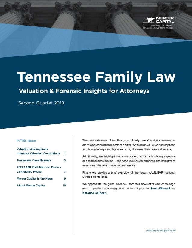 BUSINESS VALUATION & FINANCIAL ADVISORY SERVICES www.mercercapital.com This quarter's issue of the Tennessee Family Law Ne...