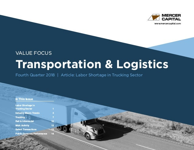 www.mercercapital.com Second Quarter 2018 VALUE FOCUS Transportation & Logistics Fourth Quarter 2018 | Article: Labor Shor...