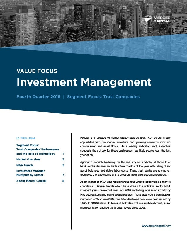 BUSINESS VALUATION & FINANCIAL ADVISORY SERVICES VALUE FOCUS Investment Management Fourth Quarter 2018 | Segment Focus: Tr...