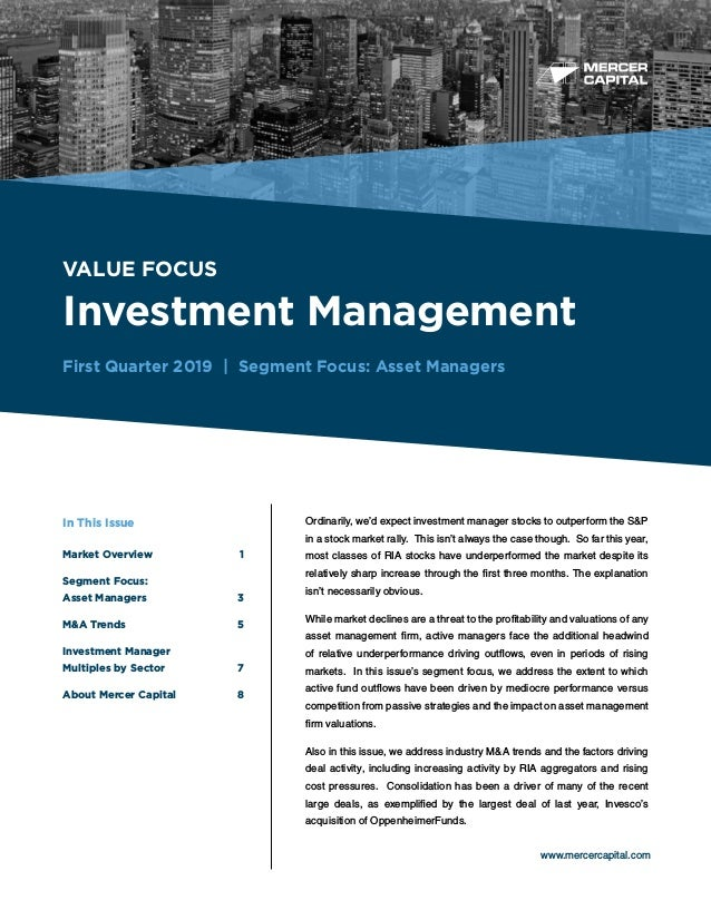 BUSINESS VALUATION & FINANCIAL ADVISORY SERVICES VALUE FOCUS Investment Management First Quarter 2019 | Segment Focus: Ass...