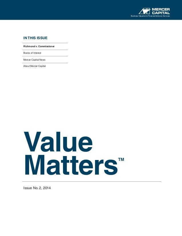 IN THIS ISSUE Richmond v. Commissioner Books of Interest Mercer Capital News About Mercer Capital Value Matters TM Issue N...