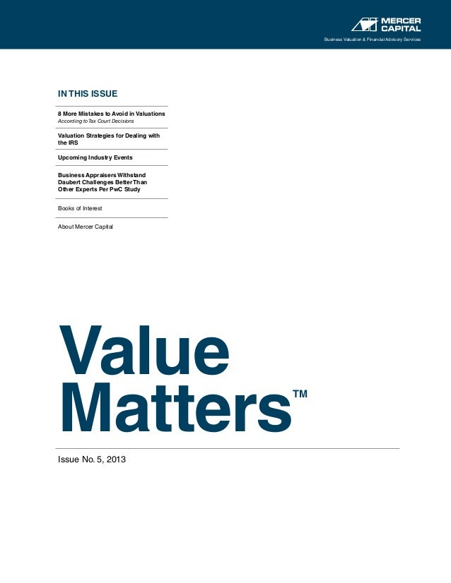 Business Valuation & Financial Advisory Services  IN THIS ISSUE 8 More Mistakes to Avoid in Valuations According to Tax Co...
