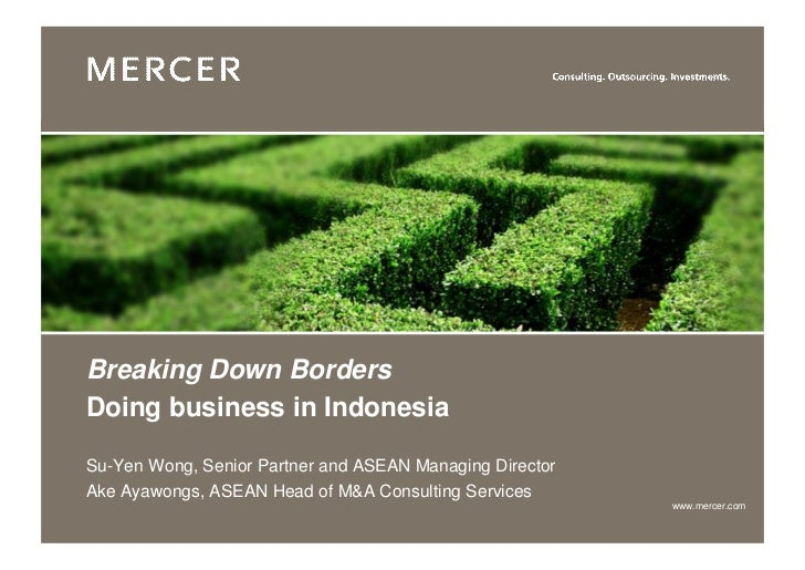 Breaking Down BordersDoing business in IndonesiaSu-Yen Wong, Senior Partner and ASEAN Managing DirectorAke Ayawongs, ASEAN...