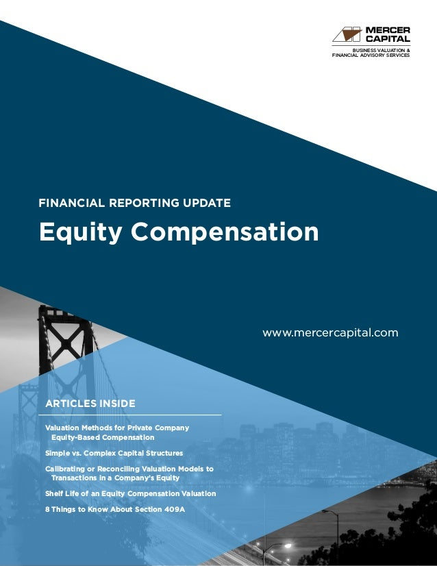 BUSINESS VALUATION & FINANCIAL ADVISORY SERVICES FINANCIAL REPORTING UPDATE Equity Compensation www.mercercapital.com ARTI...