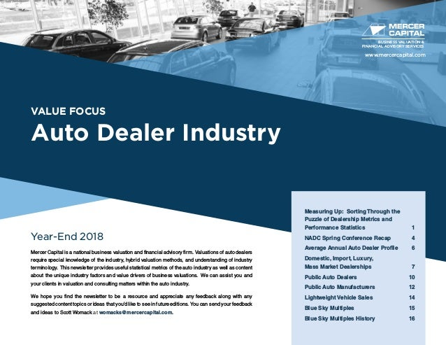 VALUE FOCUS Auto Dealer Industry Year-End 2018 Mercer Capital is a national business valuation and financial advisory firm...
