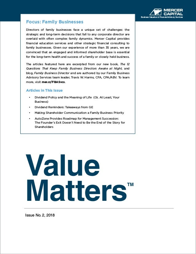 Value Matters TM Issue No. 2, 2018 Business Valuation & Financial Advisory Services Focus: Family Businesses Directors of ...