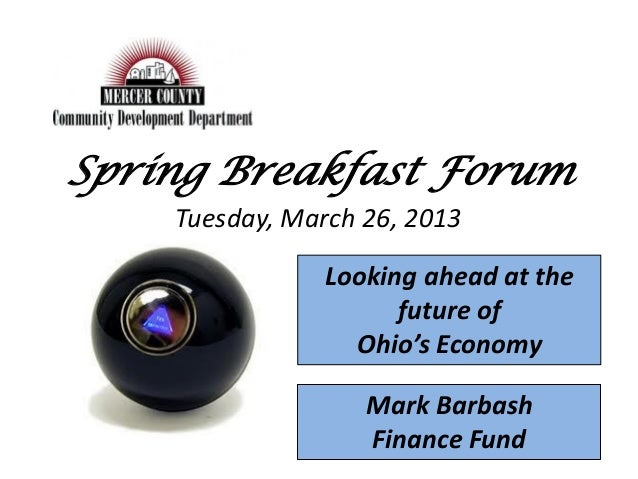 Spring Breakfast Forum    Tuesday, March 26, 2013                Looking ahead at the                      future of      ...