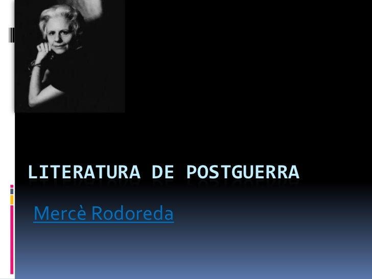 Literatura de Postguerra<br />MercèRodoreda<br />
