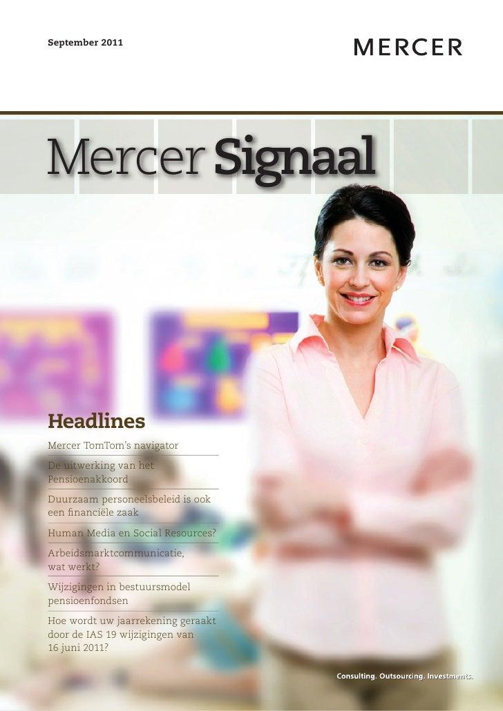 September 2011Mercer SignaalHeadlinesMercer TomTom's navigatorDe uitwerking van hetPensioenakkoordDuurzaam personeelsbelei...
