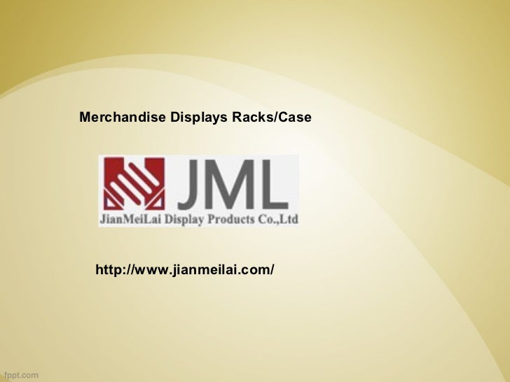 Merchandise Displays Racks/Case  http://www.jianmeilai.com/
