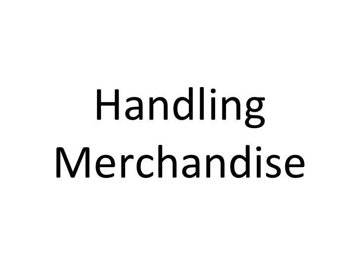 Handling Merchandise
