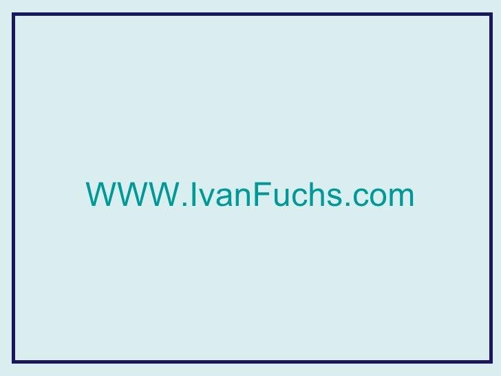 WWW.IvanFuchs.com
