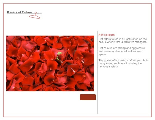 Basics of Colour ..........                              Hot colours                              Hot refers to red in ful...