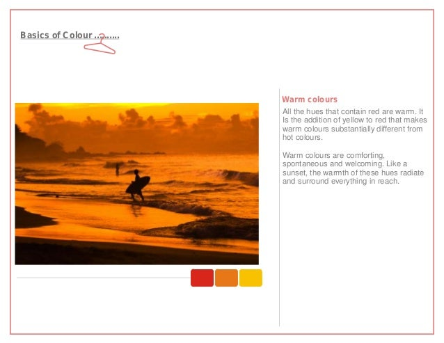 Basics of Colour ..........                              Warm colours                              All the hues that conta...