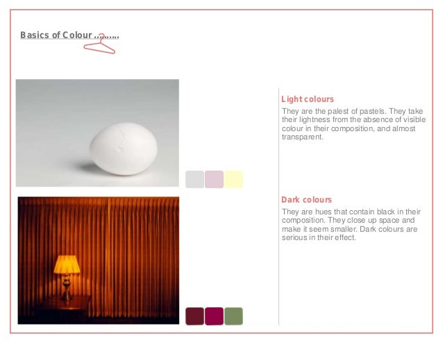 Basics of Colour ..........                              Light colours                              They are the palest of...