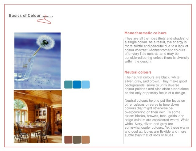 Basics of Colour ..........                              Monochromatic colours                              They are all t...