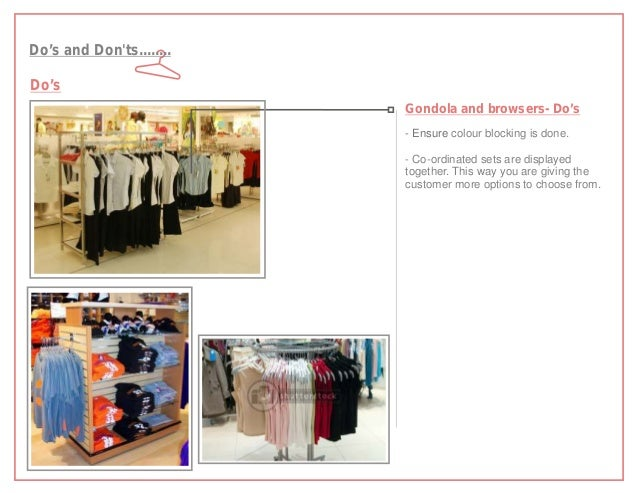 Do's and Donts........Do's                          Gondola and browsers- Do's                          - Ensure colour bl...