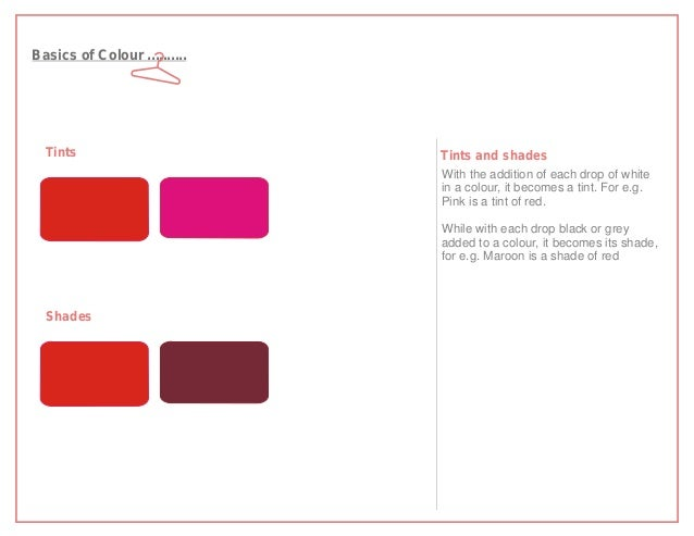 Basics of Colour ..........  Tints                       Tints and shades                              With the addition o...