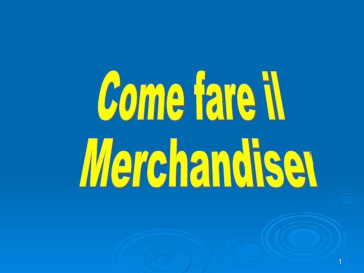 Come fare il Merchandiser