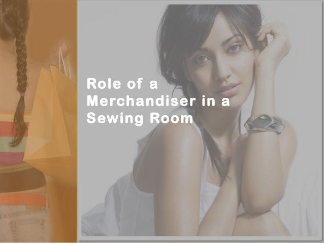 Role of a Merchandiser in a Sewing Room