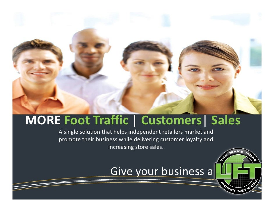 MORE Foot Traffic   Customers  Sales      A single solution that helps independent retailers market and      promote their...