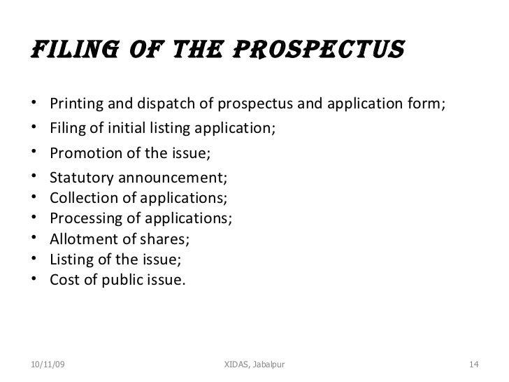 Filing of the prospectus <ul><li>Printing and dispatch of prospectus and application form; </li></ul><ul><li>Filing of ini...