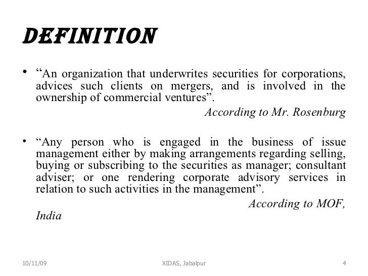 """definition <ul><li>"""" An organization that underwrites securities for corporations, advices such clients on mergers, and is..."""