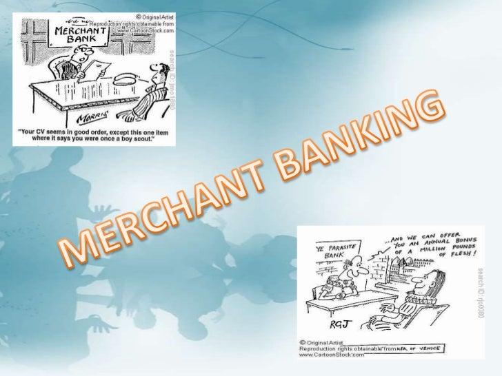 MERCHANT BANKING<br />