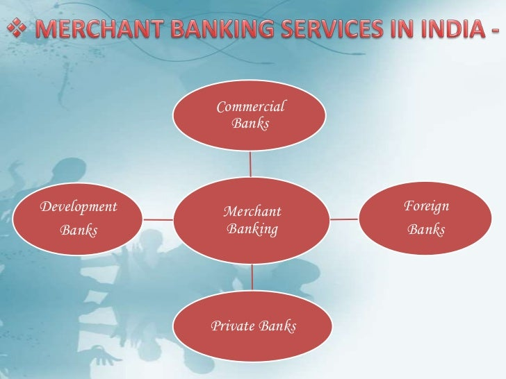 <ul><li>Merchant Banking Services in India -</li></li></ul><li><ul><li>MERCHANT BANKING REGULATIONS IN INDIA -</li></ul>Ce...