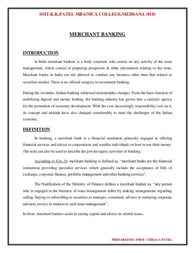 SMT.K.K.PATEL MBA/MCA COLLEGE,MEHSANA (818)                               MERCHANT BANKINGINTRODUCTION       in India merc...