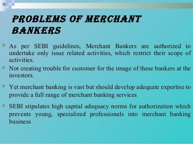 growth of merchant banking in india Banking in india, in the modern sense  revitalised the banking sector in india, which has seen rapid growth with strong contribution from all the three sectors of.