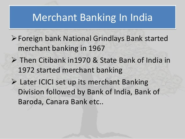 present state of merchant banking in india Project on merchant banking pdf merchant banking past and present: indian scenario full project on merchant banking in india.