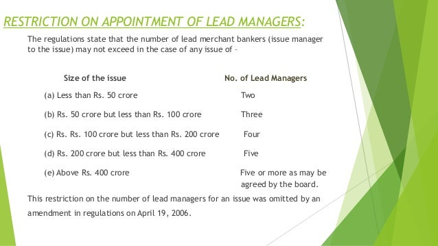 RESTRICTION ON APPOINTMENT OF LEAD MANAGERS: The regulations state that the number of lead merchant bankers (issue manager...