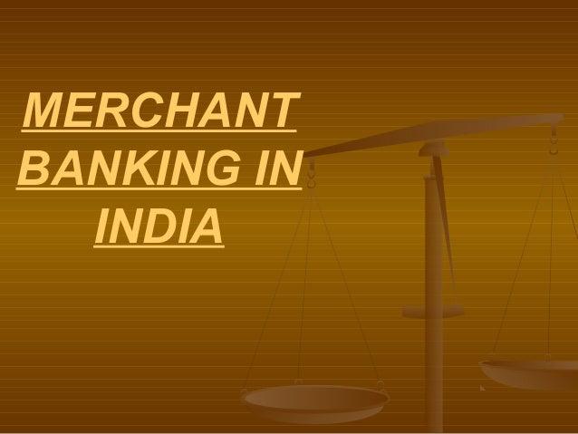 MERCHANTBANKING IN  INDIA
