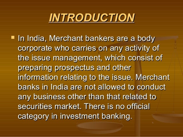growth of merchant banking in india Arihant capitals markets limited - offering merchant banking service in indore,   induction of strategic investors in emerging businesses at growth stages etc   markets limited, is one of the leading financial services companies in india.
