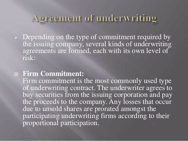 What are the 3 different types of underwriting agreements?